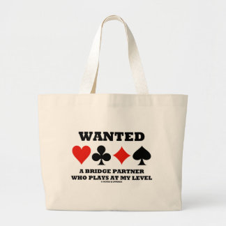 Wanted A Bridge Partner Who Plays At My Level Large Tote Bag