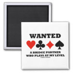 Wanted A Bridge Partner Who Plays At My Level 2 Inch Square Magnet