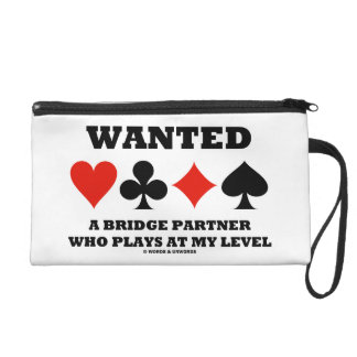 Wanted A Bridge Partner Who Plays At My Level Wristlet