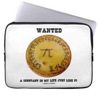 Wanted A Constant In My Life Just Like Pi Computer Sleeves