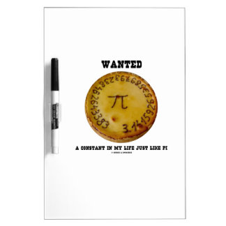 Wanted A Constant In My Life Just Like Pi Dry-Erase Board