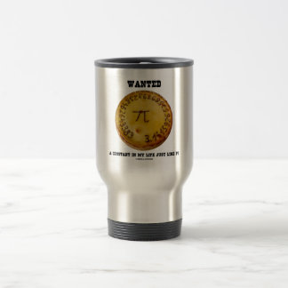 Wanted A Constant In My Life Just Like Pi Travel Mug