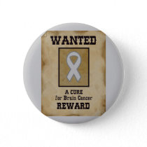 Wanted: A Cure for Brain Cancer Button