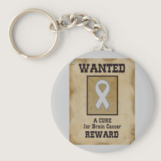 Wanted: A Cure for Brain Cancer Keychain