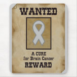 Wanted: A Cure for Brain Cancer Mouse Pad