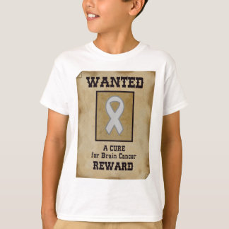 Wanted: A Cure for Brain Cancer T-Shirt