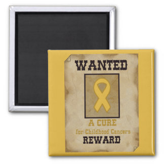 Wanted: A Cure for Childhood Cancer Gold Ribbon 2 Inch Square Magnet