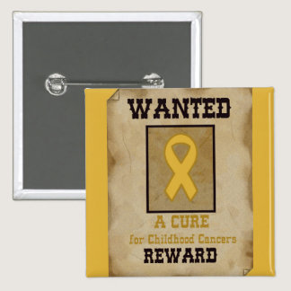 Wanted: A Cure for Childhood Cancer Gold Ribbon Pinback Button