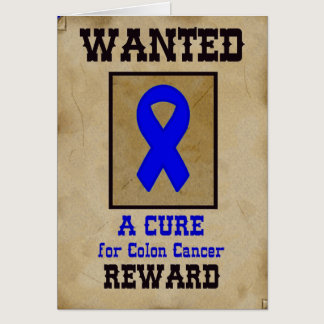 Wanted: A Cure for Colon Cancer Card