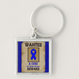 Wanted: A Cure for Colon Cancer Keychain