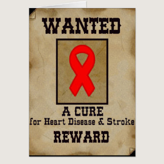 Wanted: A Cure for Heart Disease & Stroke Card