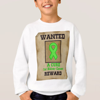 Wanted: A Cure for Kidney Cancer Sweatshirt