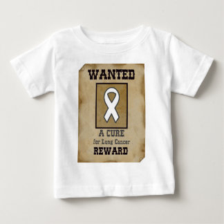 Wanted: A Cure for Lung Cancer Baby T-Shirt