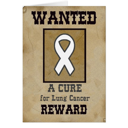 Wanted: A Cure for Lung Cancer Card