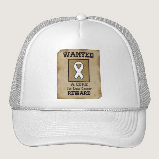 Wanted: A Cure for Lung Cancer Trucker Hat