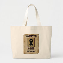 Wanted: A Cure for Melanoma Large Tote Bag