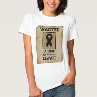 Wanted: A Cure for Melanoma Shirt