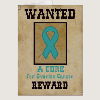 Wanted: A Cure for Ovarian Cancer Card