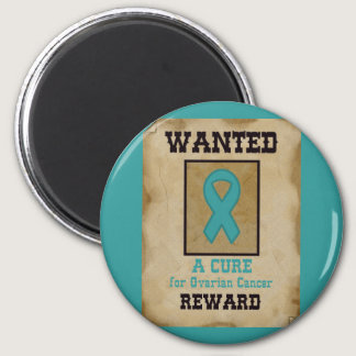 Wanted: A Cure for Ovarian Cancer Magnet