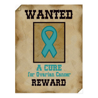 Wanted - A Cure for Ovarian Cancer Postcard