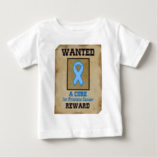 Wanted: A Cure for Prostate Cancer Baby T-Shirt