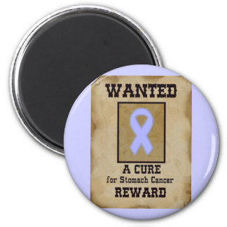 Wanted: A Cure for Stomach Cancer 2 Inch Round Magnet