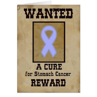Wanted: A Cure for Stomach Cancer Card