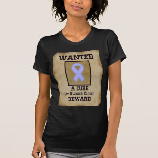 Wanted: A Cure for Stomach Cancer T-Shirt