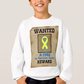 Wanted: A Cure for Testicular Cancer Sweatshirt