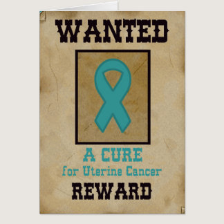 Wanted: A Cure for Uterine Cancer Card