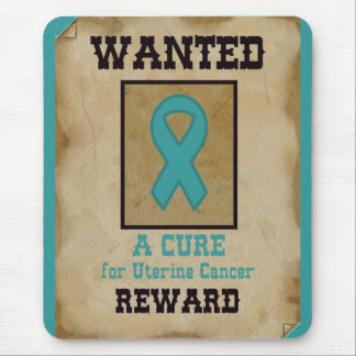 Wanted: A Cure for Uterine Cancer Mouse Pad