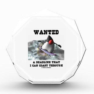 Wanted A Deadline That I Can Coast Through Acrylic Award