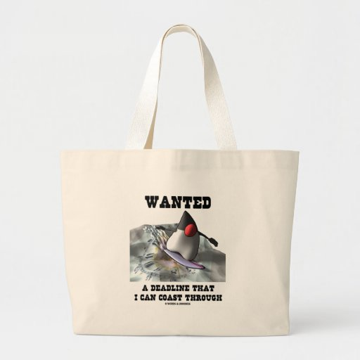 Wanted A Deadline That I Can Coast Through Tote Bag