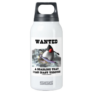 Wanted A Deadline That I Can Coast Through Thermos Water Bottle