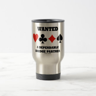 Wanted A Dependable Bridge Partner (Card Suits) 15 Oz Stainless Steel Travel Mug