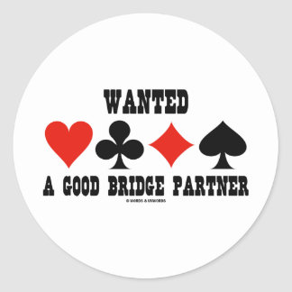 Wanted A Good Bridge Partner (Bridge Attitude) Round Sticker