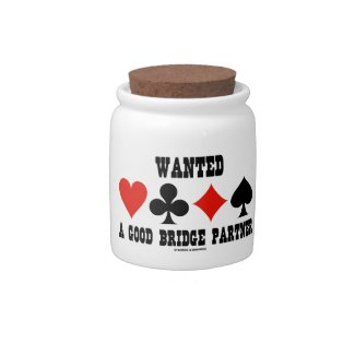 Wanted A Good Bridge Partner Card Suits Bridge Candy Dishes