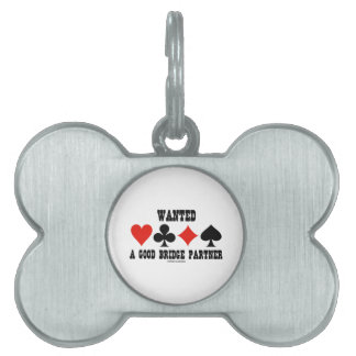 Wanted A Good Bridge Partner Card Suits Bridge Pet ID Tag