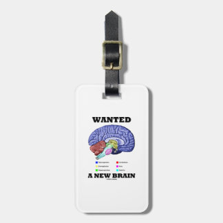 Wanted A New Brain (Anatomical Brain Attitude) Bag Tag