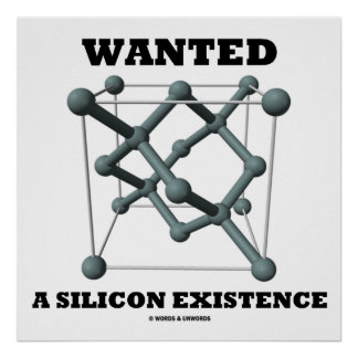 Wanted A Silicon Existence (Chemical Structure) Poster