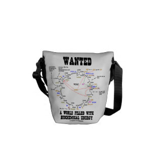 Wanted A World Filled With Biochemical Energy Messenger Bags