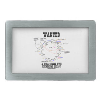 Wanted A World Filled With Biochemical Energy Rectangular Belt Buckle