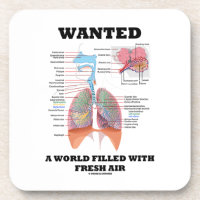 Wanted A World Filled With Fresh Air (Respiratory) Drink Coasters
