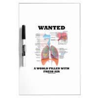 Wanted A World Filled With Fresh Air (Respiratory) Dry-Erase Whiteboards