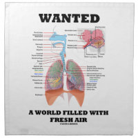 Wanted A World Filled With Fresh Air (Respiratory) Printed Napkin