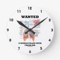 Wanted A World Filled With Fresh Air (Respiratory) Round Wallclock