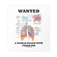 Wanted A World Filled With Fresh Air (Respiratory) Scratch Pads