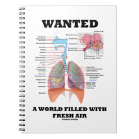 Wanted A World Filled With Fresh Air (Respiratory) Spiral Notebook