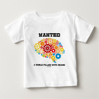 Wanted A World Filled With Gears (Brain Gears) T Shirt