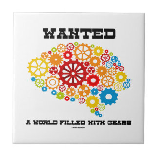 Wanted A World Filled With Gears (Brain Gears) Tile